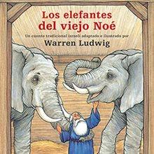 Los elefantes del viejo Noé